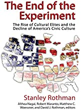 The End of the Experiment: The Rise of Cultural Elites and the Decline of America's Civic Culture