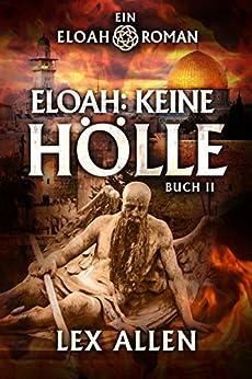 Eloah: Keine Hölle (Eloah (Deutsche) 2) (German Edition) by [Lex Allen, Becky Stephens, Torsten Simon]