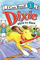 Dixie Wins the Race (I Can Read Level 1)