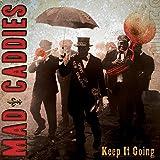 Songtexte von Mad Caddies - Keep It Going