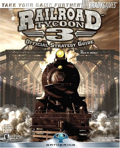 Railroad Tycoon 3: Official Strategy Guide