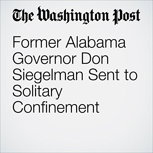 Former Alabama Governor Don Siegelman Sent to Solitary Confinement audiobook cover art