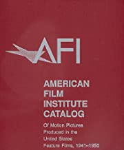 The 1941–1950: American Film Institute Catalog of Motion Pictures Produced in the United States: Feature Films (The AFI Catalog of Motion Pictures Produced in the United States)