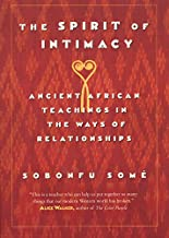 The Spirit of Intimacy: Ancient African Teachings in the Ways of Relationships PDF
