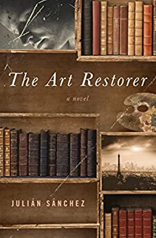 The Art Restorer: A Novel by [Julián Sánchez]
