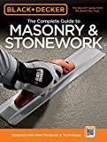 Black & Decker The Complete Guide to Masonry & Stonework: -Poured Concrete -Brick & Block -Natural Stone -Stucco (Black & Decker Complete Guide)