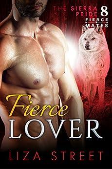 Fierce Lover (Fierce Mates: Sierra Pride Book 8) by [Liza Street]