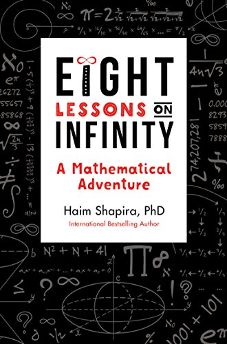 Compare Textbook Prices for Eight Lessons on Infinity: A Mathematical Adventure New edition Edition ISBN 9781786781840 by Shapira, Haim