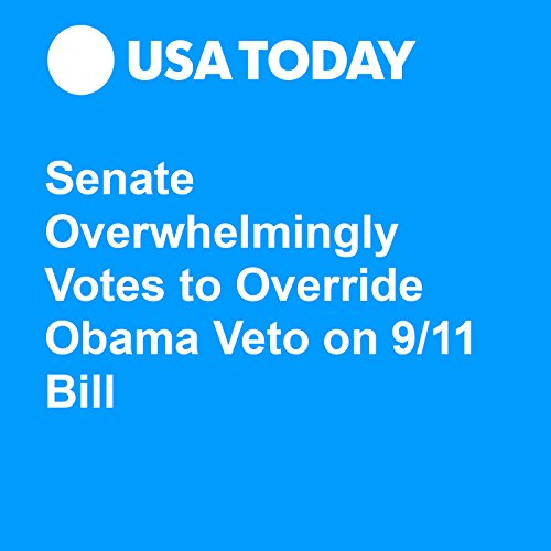 Senate Overwhelmingly Votes to Override Obama Veto on 9/11 Bill audiobook cover art