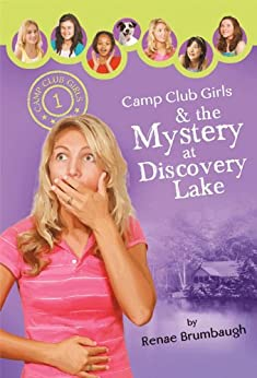 Camp Club Girls & the Mystery at Discovery Lake by [Renae Brumbaugh]