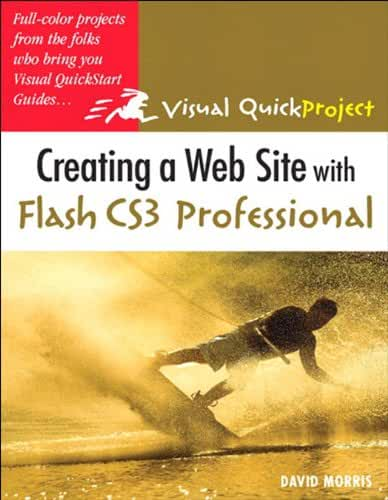 Creating a Web Site with Flash CS3 Professional: Visual QuickProject Guide (English Edition)