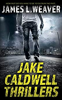 Jake Caldwell Thrillers by [James L. Weaver]