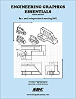Engineering Graphics Essentials: Text and Independent Learning Dvd