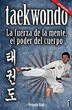 Taekwondo: La fuerza de la mente, el poder del cuerpo