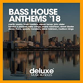 Bass House Anthems '18