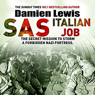 SAS Italian Job                   By:                                                                                                                                 Damien Lewis                               Narrated by:                                                                                                                                 Matt Bates                      Length: 12 hrs and 11 mins     91 ratings     Overall 4.7