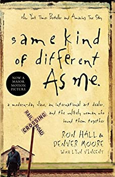 Paperback Same Kind of Different as Me : A Modern-Day Slave, an International Art Dealer, and the Unlikely Woman Who Bound Them Together Book