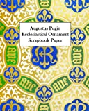 Augustus Pugin Ecclesiastical Ornament Scrapbook Paper: 20 Sheets: One-Sided Decorative Paper for Decoupage and Junk Journals
