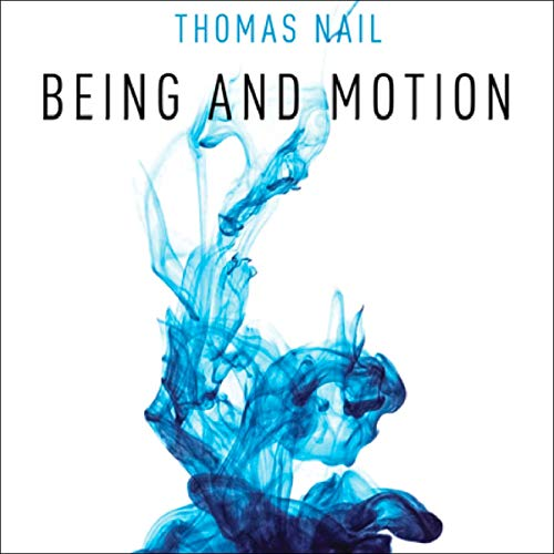 Being and Motion Audiobook By Thomas Nail cover art