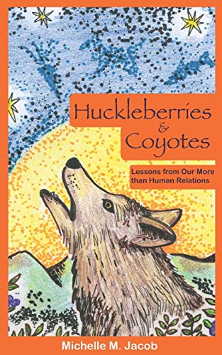 Huckleberries and Coyotes: Lessons from Our More than Human Relations