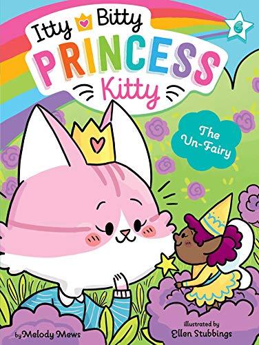 The Un-Fairy (6) (Itty Bitty Princess Kitty)