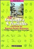 52 balades en famille à Bourg-Saint-Maurice: Val-d'Isère, Tignes, Sainte-Foy, Les Arcs, La Plagne