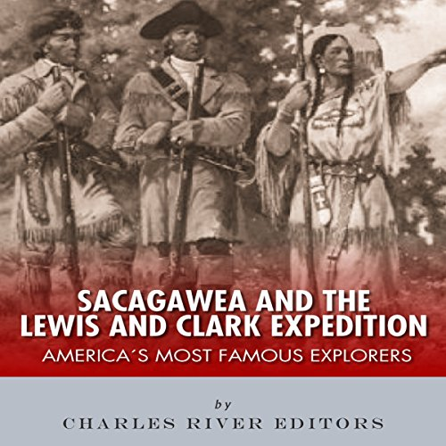 Sacagawea and the Lewis & Clark Expedition audiobook cover art