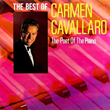The Best of Carmen Cavallaro the Poet of the Piano
