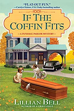 If the Coffin Fits: A Funeral Parlor Mystery