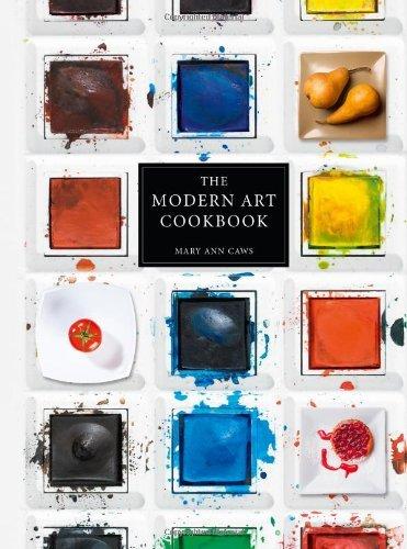 The Modern Art Cookbook by Mary Ann Caws...