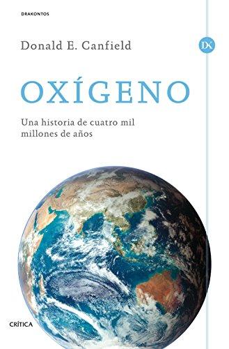 Oxígeno: Una historia de cuatro mil millones de años (Drakontos)