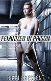 FEMINIZED IN PRISON (Transformation, Feminization, Transgender)