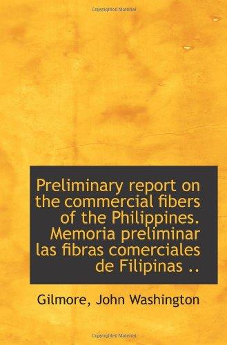Preliminary report on the commercial fibers of the Philippines. Memoria preliminar las fibras comerc