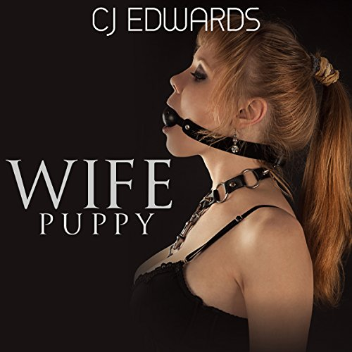 Wife Puppy     Wife Sharing, Book 13              By:                                                                                                                                 C J Edwards                               Narrated by:                                                                                                                                 C J Edwards                      Length: 23 mins     4 ratings     Overall 2.5