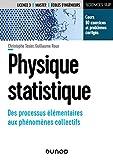 Physique statistique - Des processus élémentaires aux phénomènes collectifs - Des processus élémentaires aux phénomènes collectifs