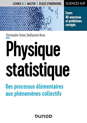 Physique statistique : Des processus élémentaires aux phénomènes collectifs (French Edition)