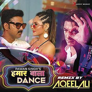 Hamaar Wala Dance (Remix By Aqeel Ali)