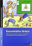 Konzentration fördern: Hilfreiche Tipps, praktische Übungen und wirksame Sofortmaßnahmen für...