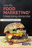 Food marketing. Il food conquista la città (Vol. 2)
