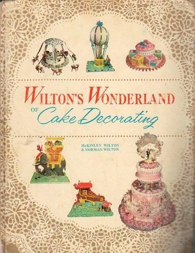 Wilton's Wonderland of Cake Decorating