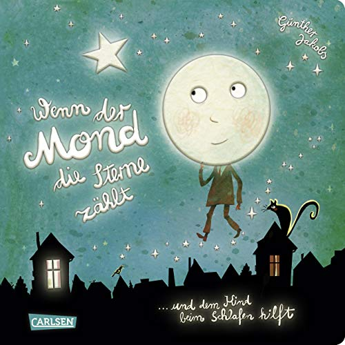 Wenn der Mond die Sterne zählt ... und dem Kind beim Schlafen hilft: Eine wunderbare Gutenachtgeschichte in Reimen ab 3 Jahren