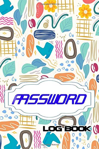 Password Log Book Keep: Internet Password Organizer Small Size 6x9' Matte Cover Design White Paper Sheet ~ Address - Cover # Tabs 116 Pages Standard Print.