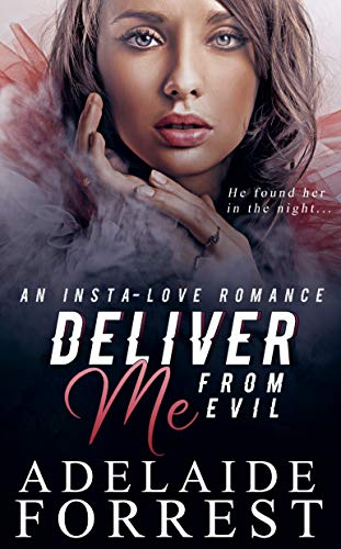 Deliver Me From Evil by Adelaide Forrest