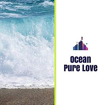 Ocean Pure Love