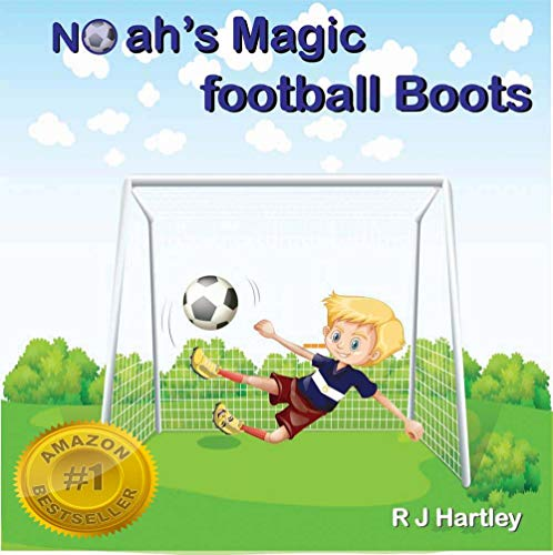 Noah's Magic Football Boots: A soccer book for kids age 3 - 5 (great for early reading) (English Edition)