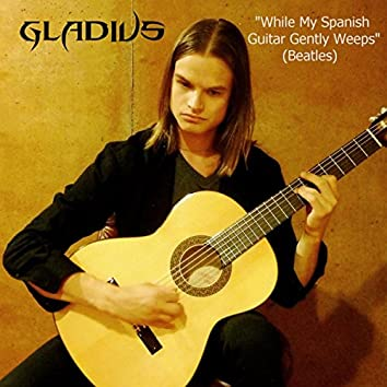 While My Spanish Guitar Gently Weeps (Instrumental)