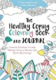 The Healthy Coping Colouring Book and Journal: Creative Activities to Help Manage Stress, ...