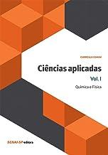 Ciências aplicadas volume I: Química e física: Volume 1