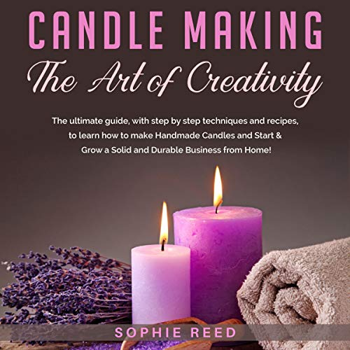 Candle Making: The Art of Creativity cover art