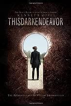 This Dark Endeavor: The Apprenticeship of Victor Frankenstein by Oppel, Kenneth (2011) Hardcover